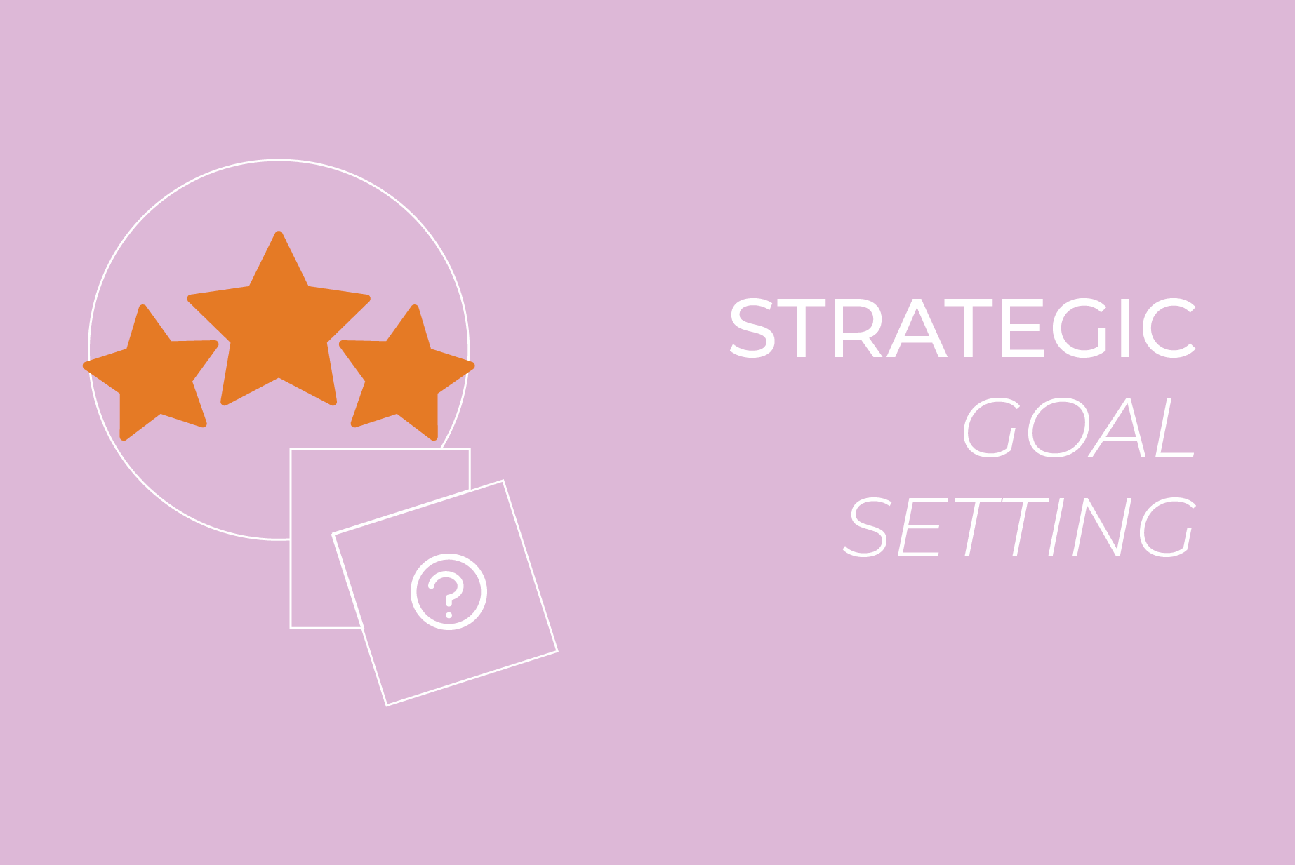STRATEGIC GOAL SETTING SESSIONS