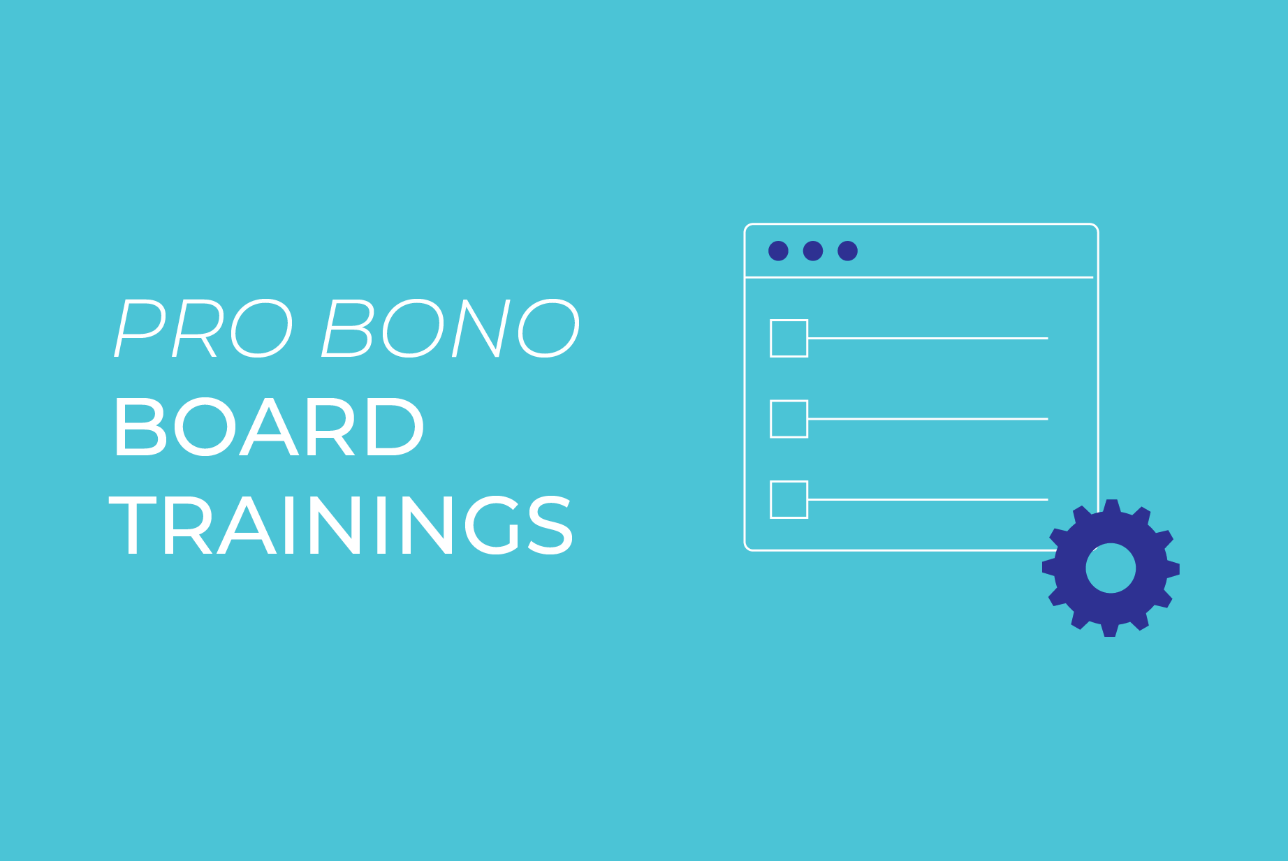 PRO BONO BOARD TRAININGS